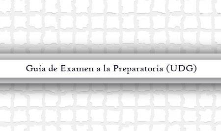 Guía de Examen a la Preparatoria (UDG)